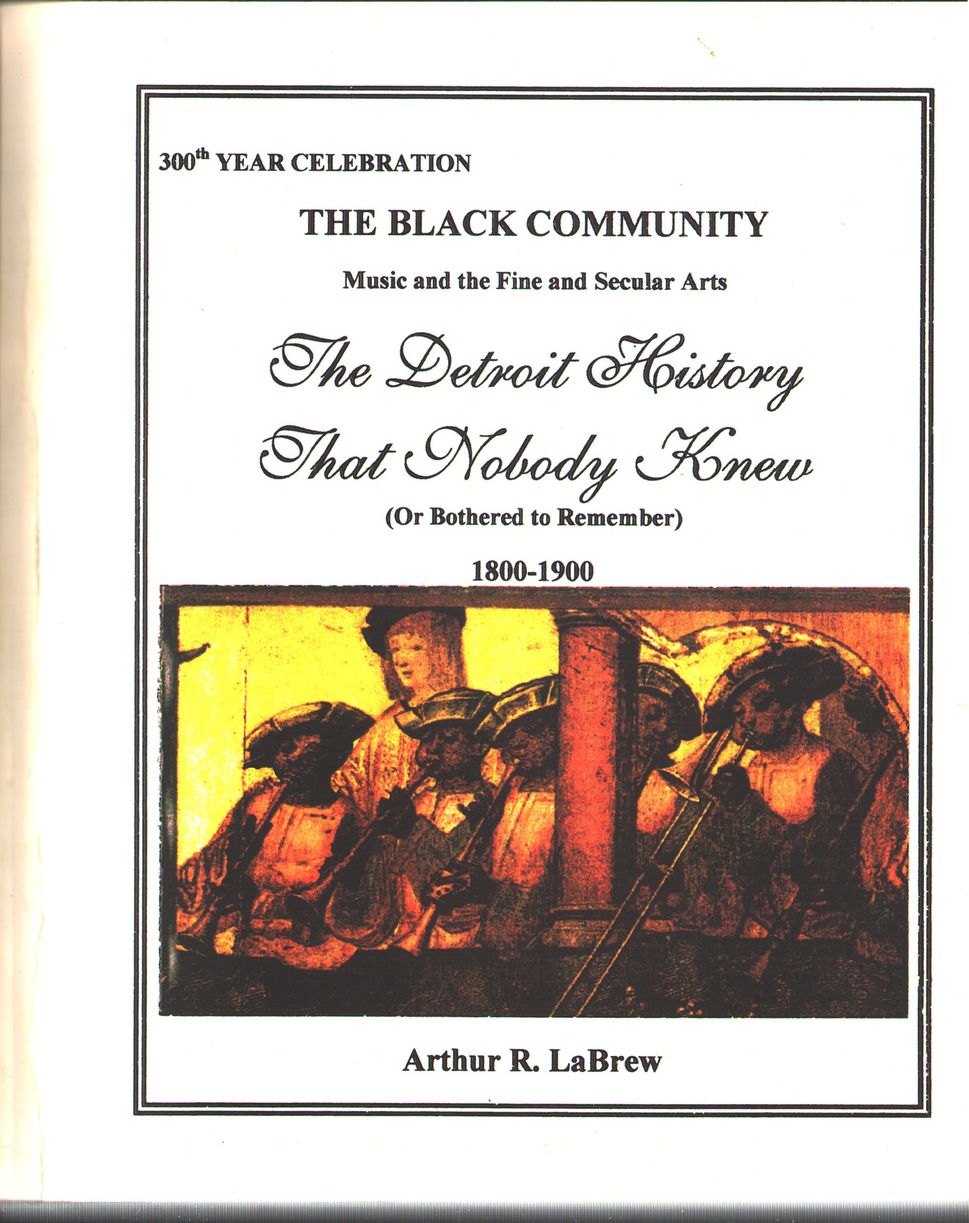 the-detroit-history-that-nobody-knew-arthur-r-labrew-copy-3